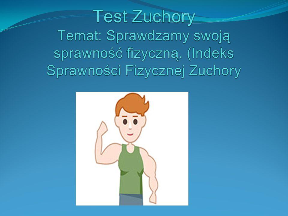Test Zuchory Temat: Sprawdzamy swoją sprawność fizyczną