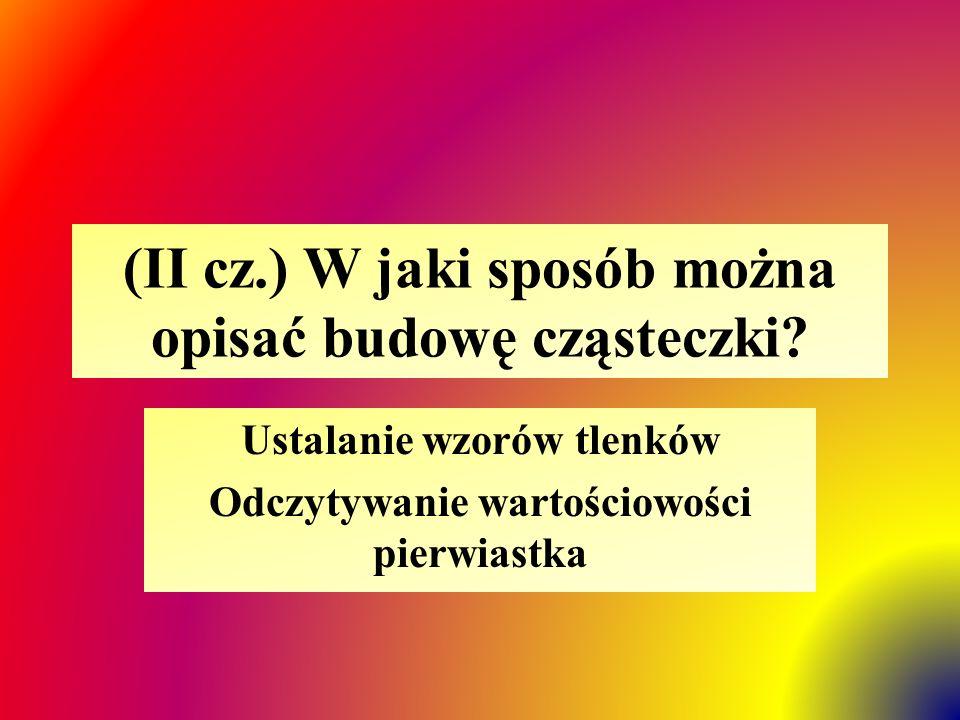 (II cz.) W jaki sposób można opisać budowę cząsteczki