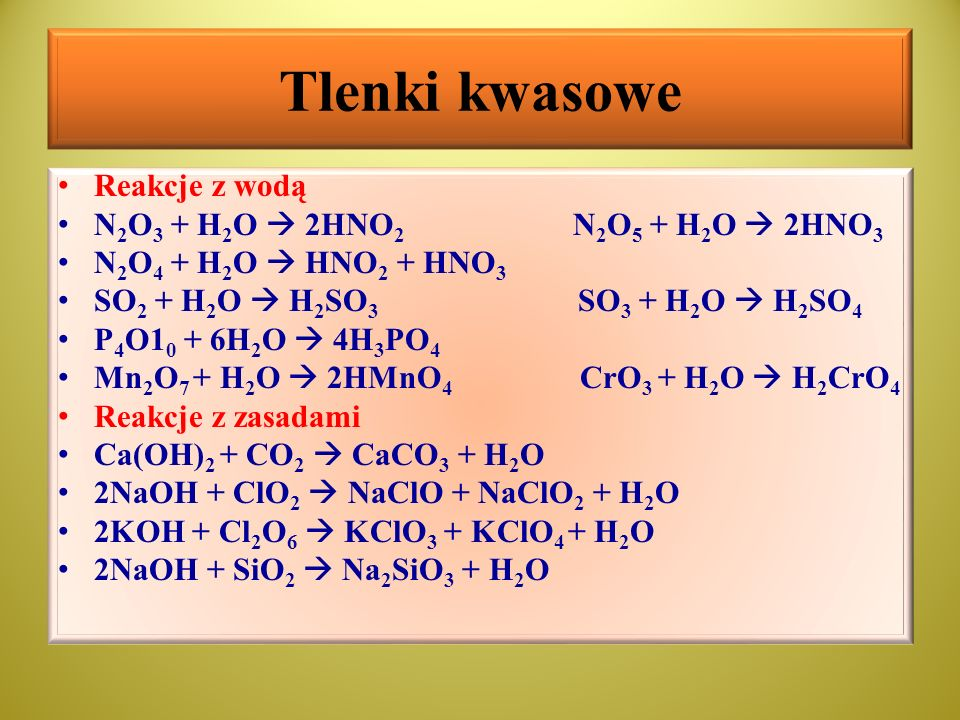 Tlenki kwasowe Reakcje z wodą N2O3 + H2O  2HNO2 N2O5 + H2O  2HNO3