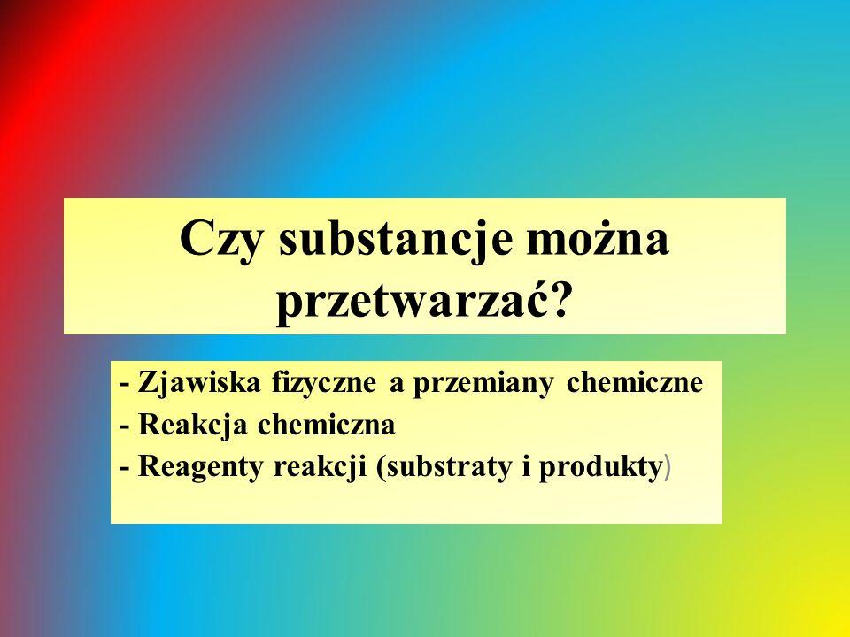 Czy substancje można przetwarzać