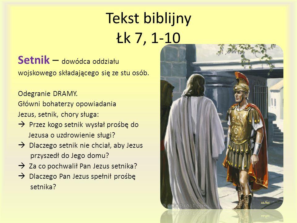 Tekst biblijny Łk 7, 1-10 Setnik – dowódca oddziału