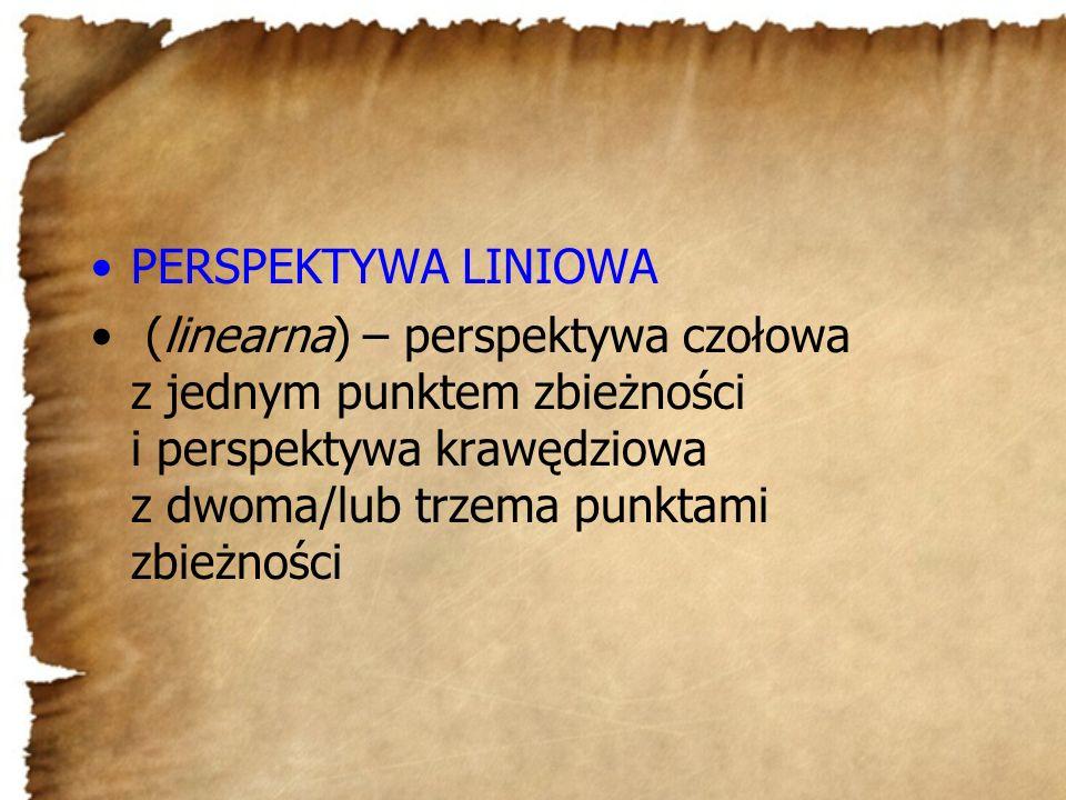 PERSPEKTYWA LINIOWA (linearna) – perspektywa czołowa z jednym punktem zbieżności i perspektywa krawędziowa z dwoma/lub trzema punktami zbieżności.