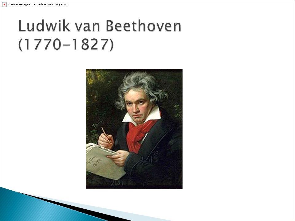Ludwik van Beethoven (1770-1827)
