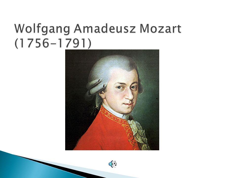 Wolfgang Amadeusz Mozart (1756-1791)