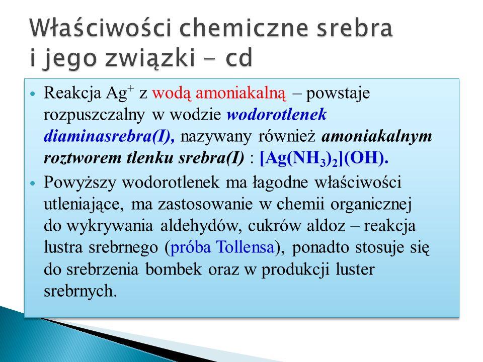 Właściwości chemiczne srebra i jego związki - cd