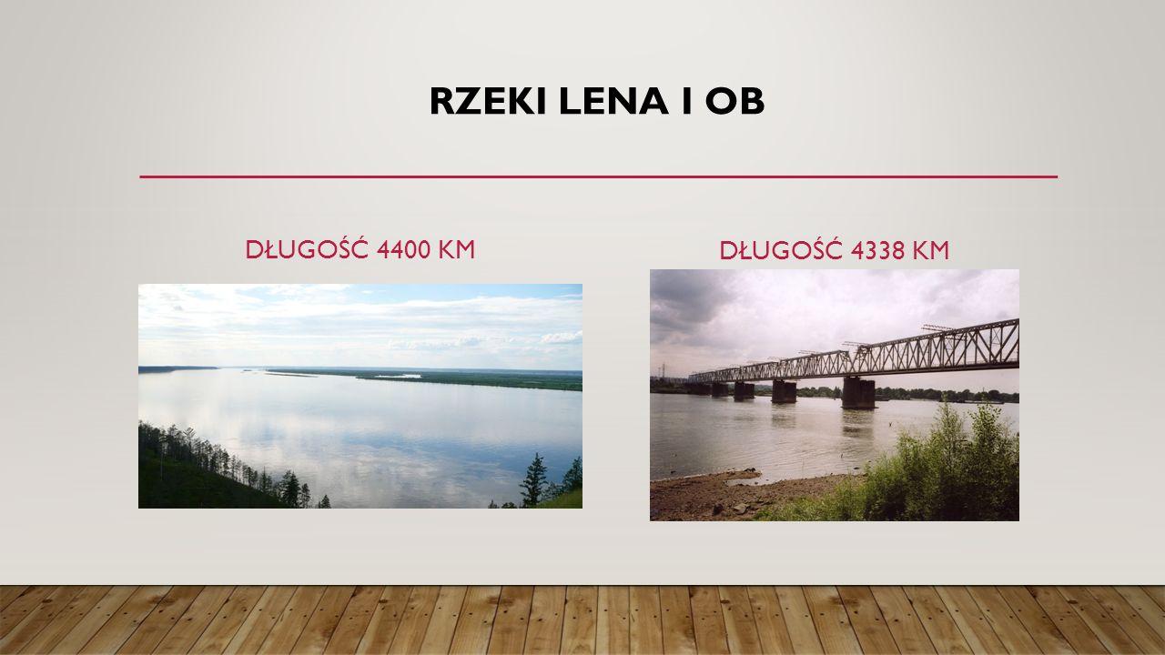 Rzeki Lena i Ob Długość 4400 km Długość 4338 km