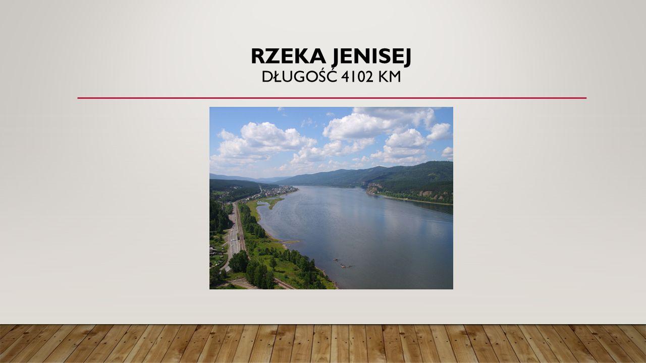 Rzeka Jenisej Długość 4102 km