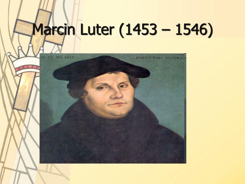 Marcin Luter (1453 – 1546)