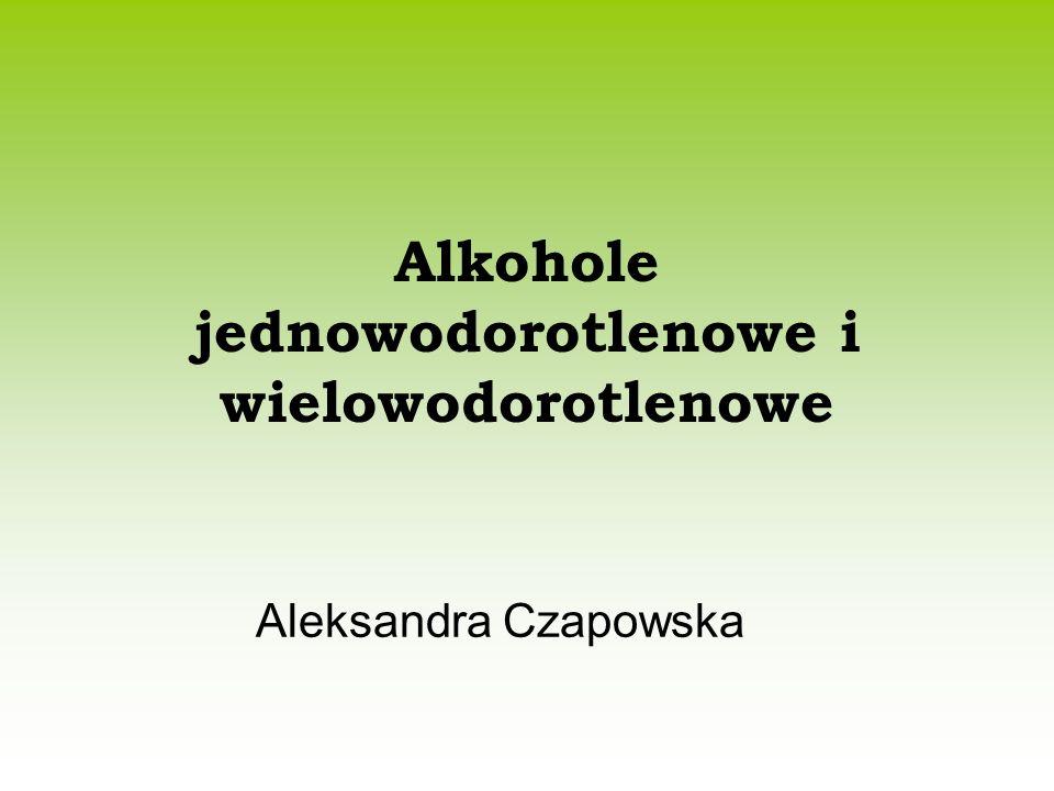 Alkohole jednowodorotlenowe i wielowodorotlenowe