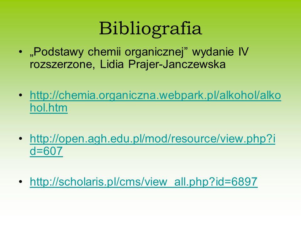 """Bibliografia """"Podstawy chemii organicznej wydanie IV rozszerzone, Lidia Prajer-Janczewska. http://chemia.organiczna.webpark.pl/alkohol/alkohol.htm."""