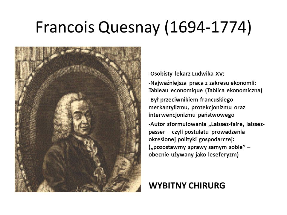 Francois Quesnay (1694-1774) WYBITNY CHIRURG
