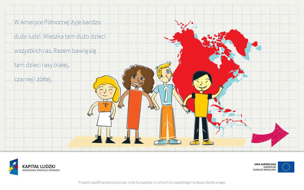 W Ameryce Północnej żyje bardzo dużo ludzi