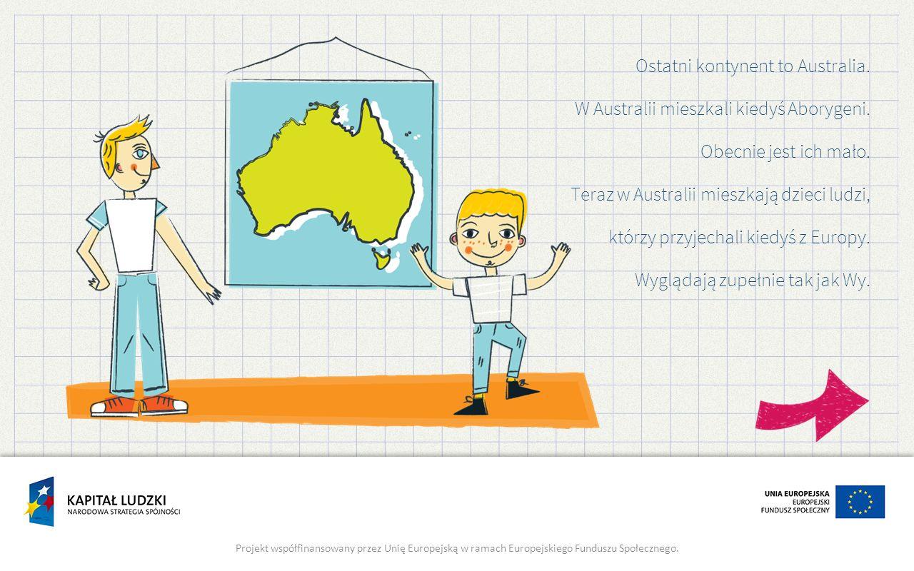 Ostatni kontynent to Australia.