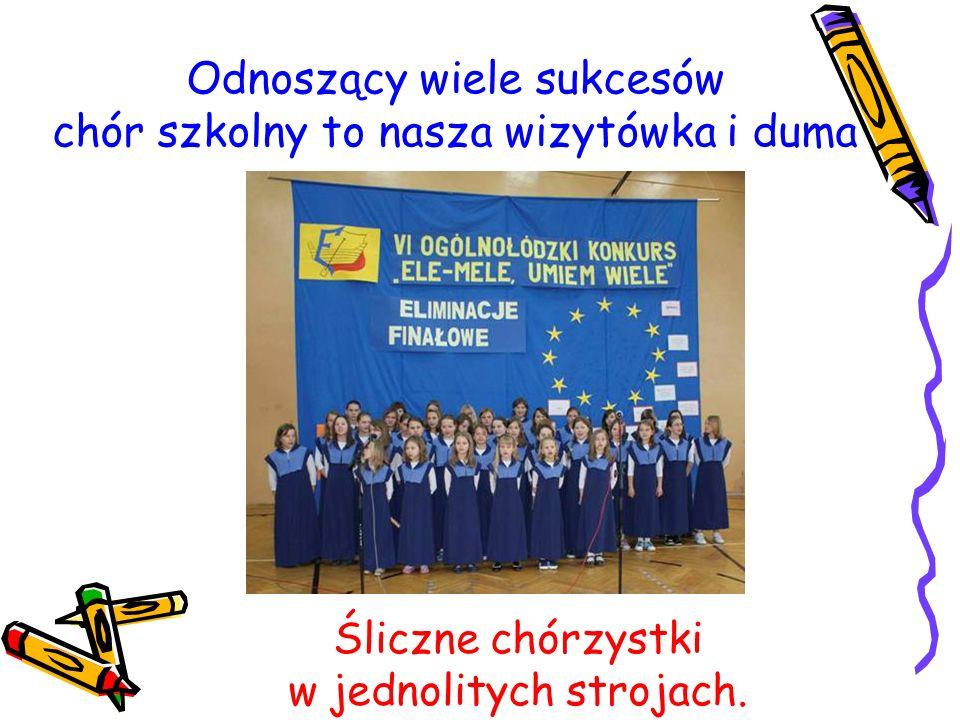 Odnoszący wiele sukcesów chór szkolny to nasza wizytówka i duma