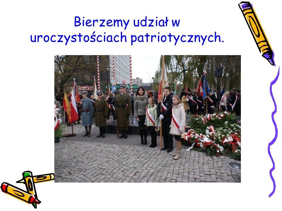 Bierzemy udział w uroczystościach patriotycznych.