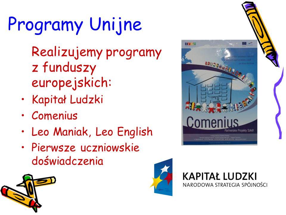 Programy Unijne Realizujemy programy z funduszy europejskich: