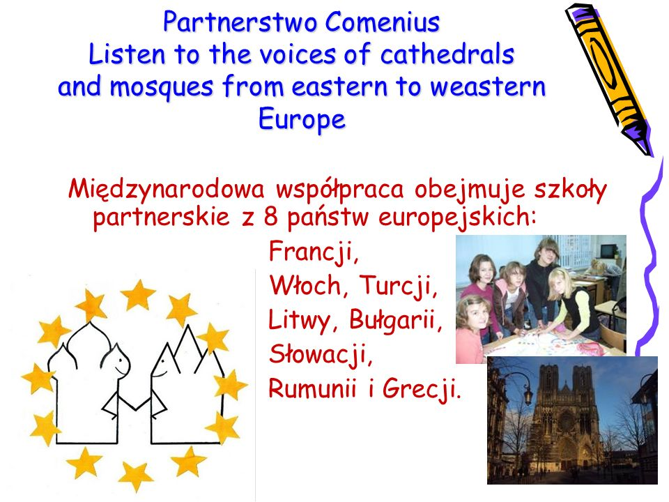 Partnerstwo Comenius Listen to the voices of cathedrals and mosques from eastern to weastern Europe
