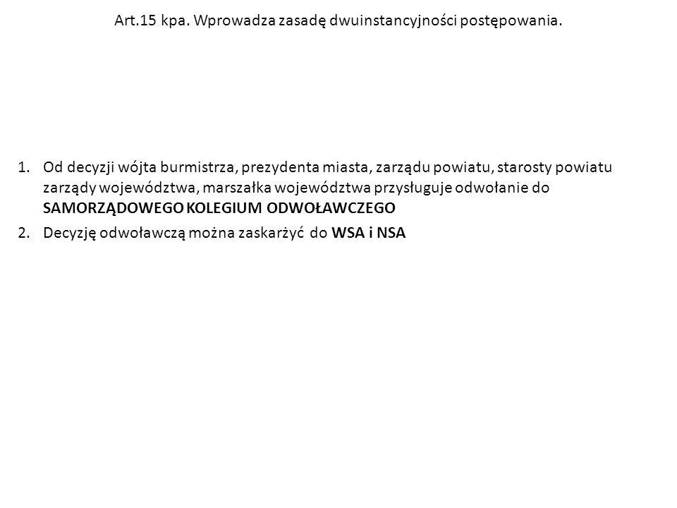 Art.15 kpa. Wprowadza zasadę dwuinstancyjności postępowania.