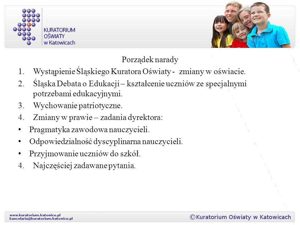 Porządek narady Wystąpienie Śląskiego Kuratora Oświaty - zmiany w oświacie.