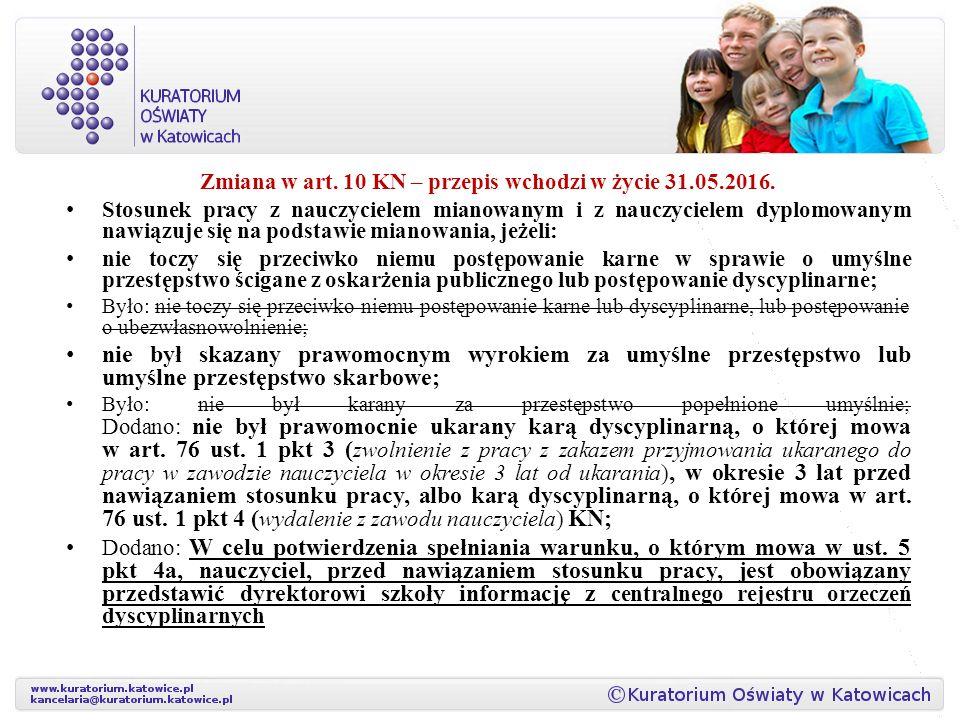 Zmiana w art. 10 KN – przepis wchodzi w życie 31.05.2016.