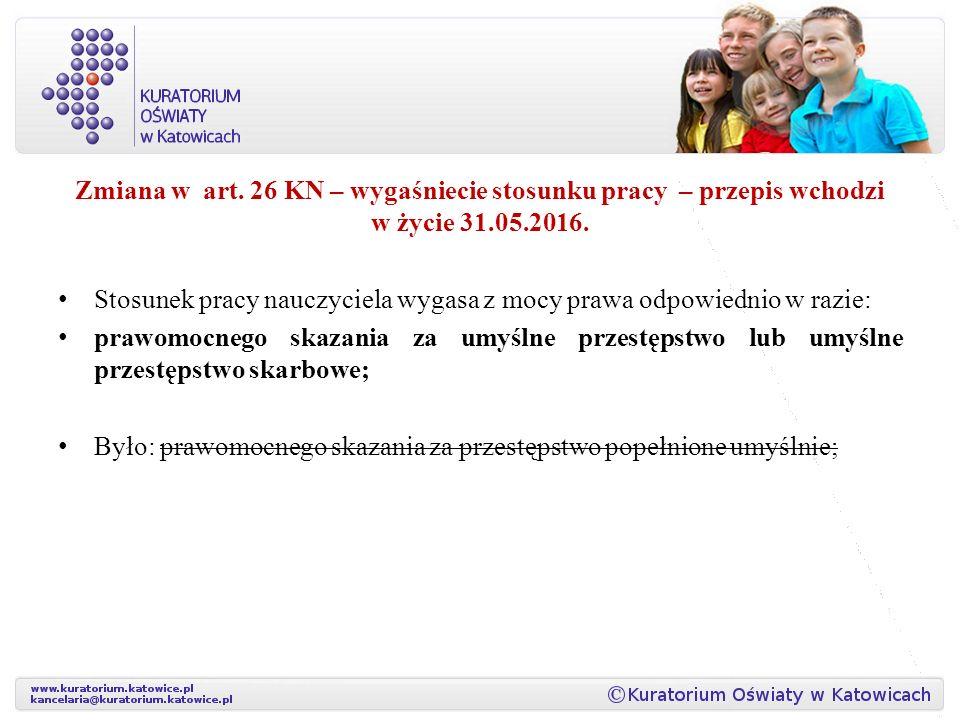 Zmiana w art. 26 KN – wygaśniecie stosunku pracy – przepis wchodzi w życie 31.05.2016.