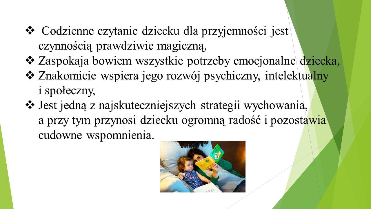 Codzienne czytanie dziecku dla przyjemności jest czynnością prawdziwie magiczną,