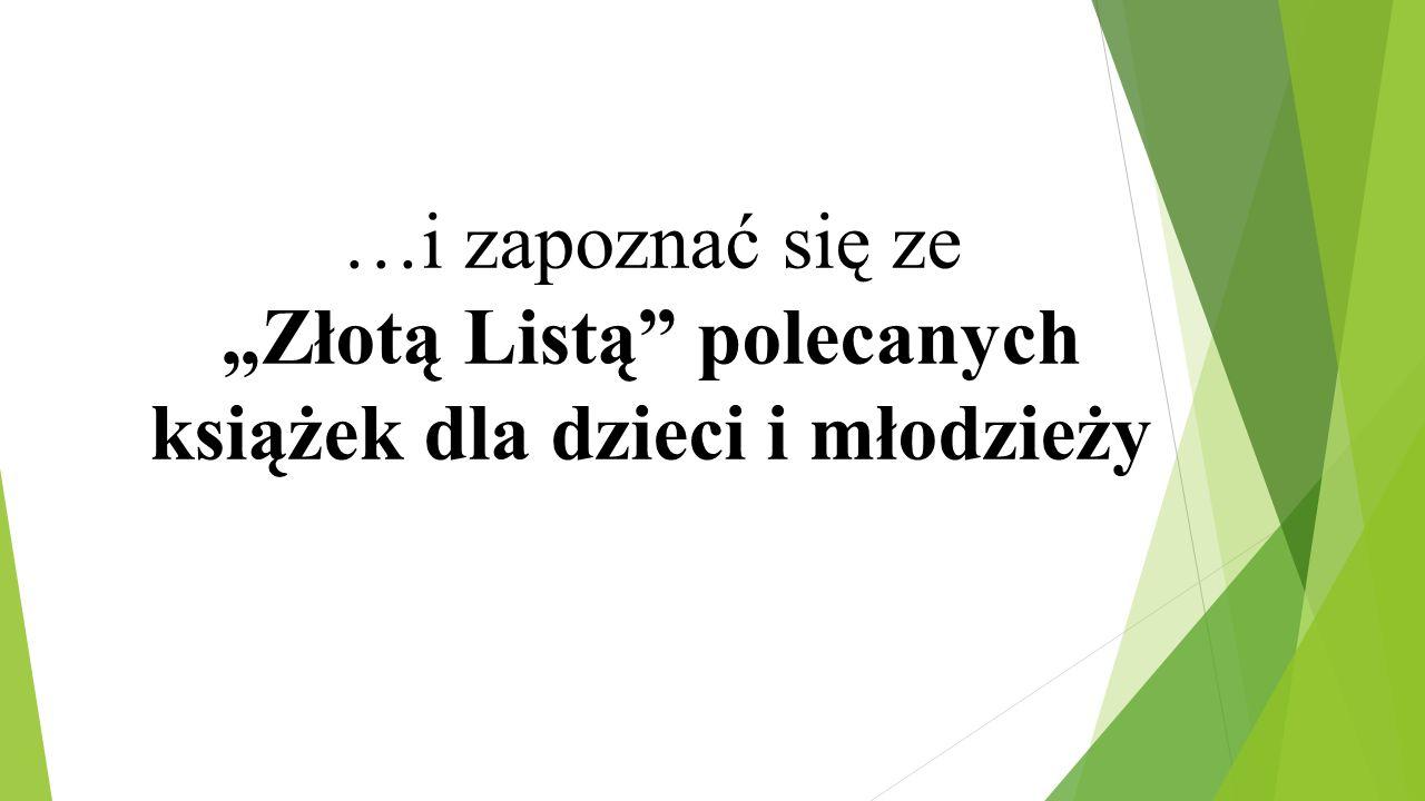 """""""Złotą Listą polecanych książek dla dzieci i młodzieży"""