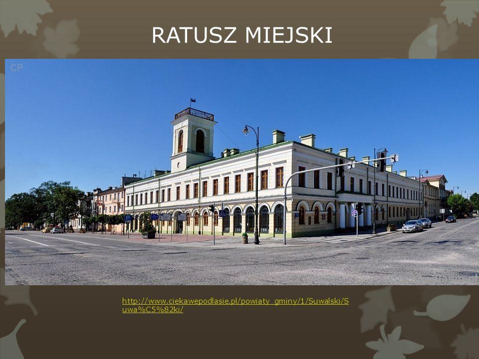 RATUSZ MIEJSKI http://www.ciekawepodlasie.pl/powiaty_gminy/1/Suwalski/Suwa%C5%82ki/