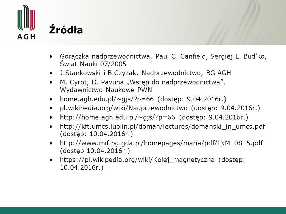 Źródła Gorączka nadprzewodnictwa, Paul C. Canfield, Sergiej L. Bud'ko, Świat Nauki 07/2005. J.Stankowski i B.Czyżak, Nadprzewodnictwo, BG AGH.