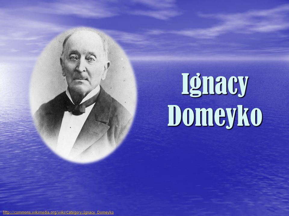 Ignacy Domeyko http://commons.wikimedia.org/wiki/Category:Ignacy_Domeyko