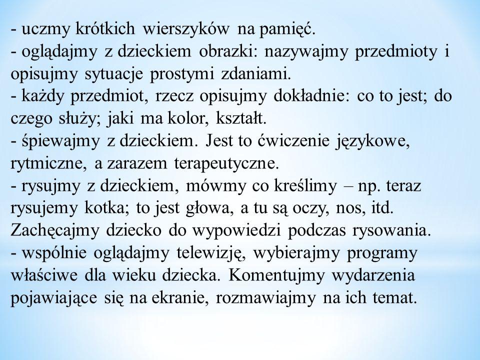 - uczmy krótkich wierszyków na pamięć