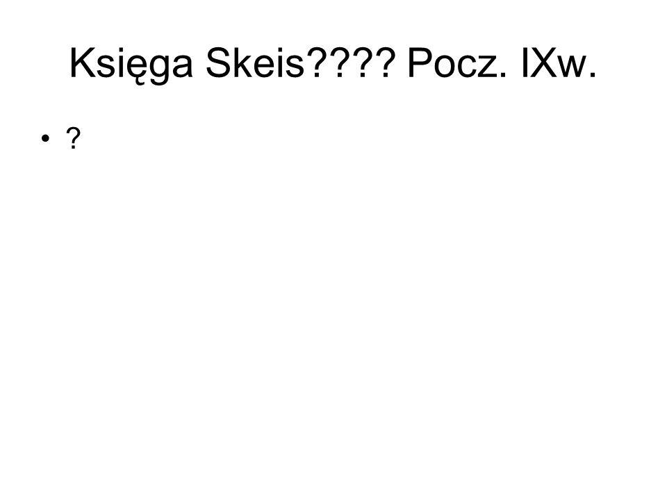 Księga Skeis Pocz. IXw.