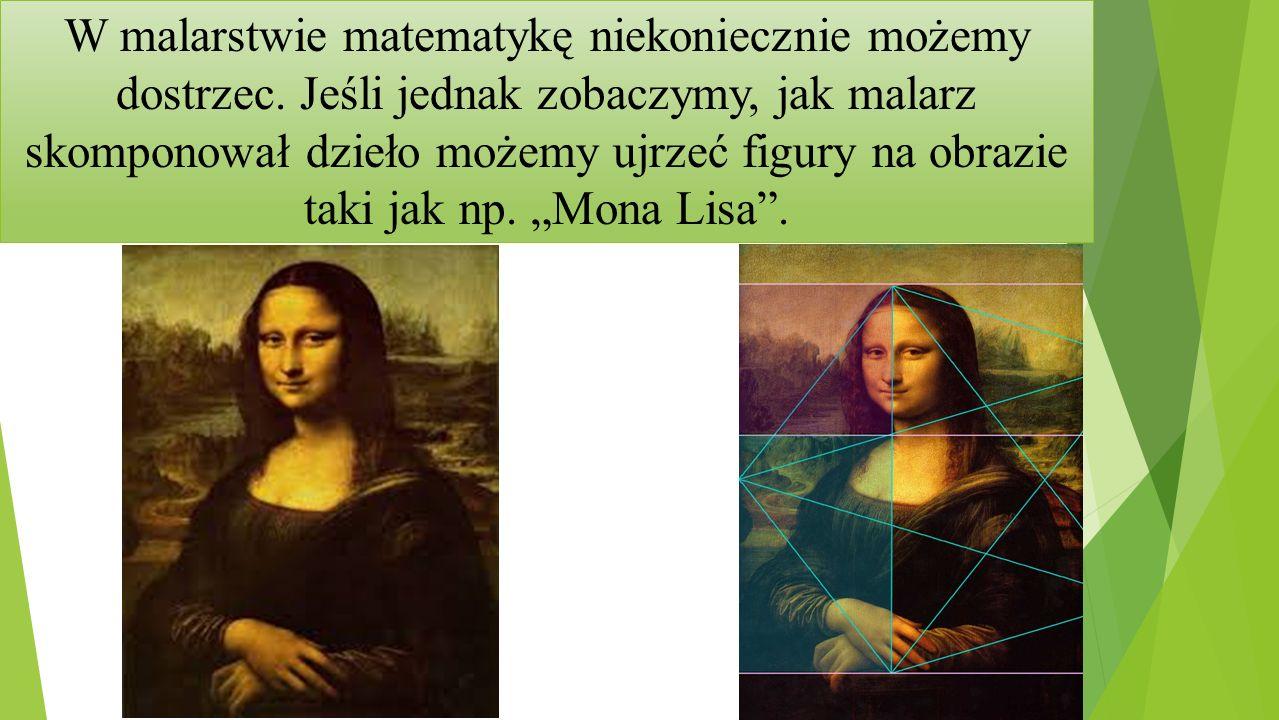W malarstwie matematykę niekoniecznie możemy dostrzec