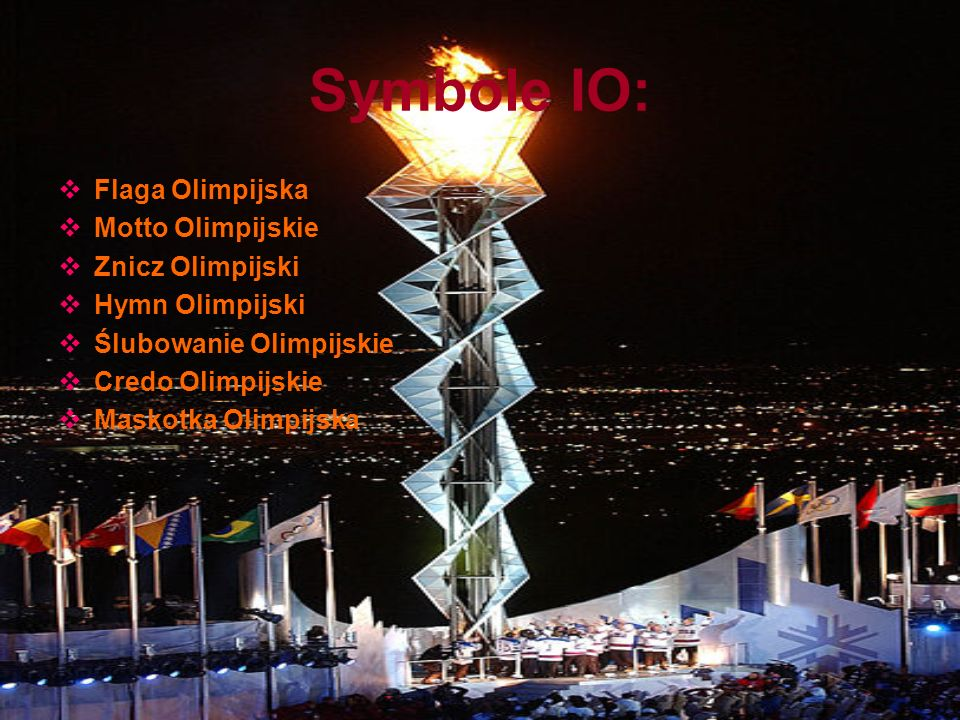 Symbole IO: Flaga Olimpijska Motto Olimpijskie Znicz Olimpijski