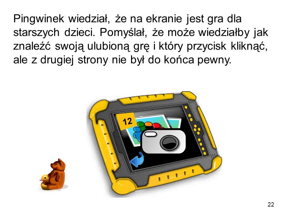 Pingwinek wiedział, że na ekranie jest gra dla starszych dzieci