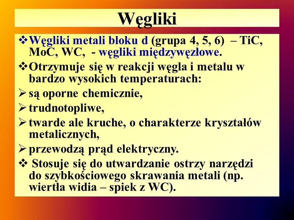 Węgliki Węgliki metali bloku d (grupa 4, 5, 6) – TiC, MoC, WC, - węgliki międzywęzłowe.