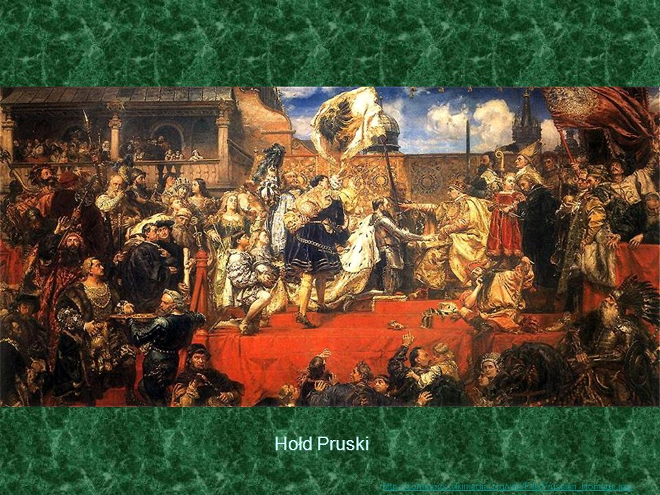Hołd Pruski http://commons.wikimedia.org/wiki/File:Prussian_Homage.jpg