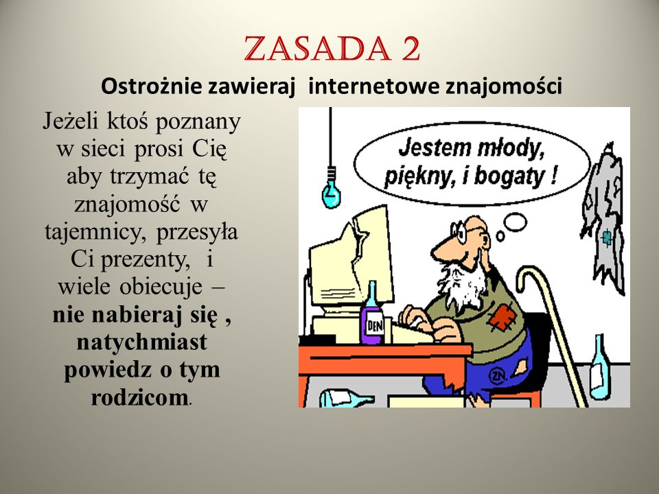 Zasada 2 Ostrożnie zawieraj internetowe znajomości