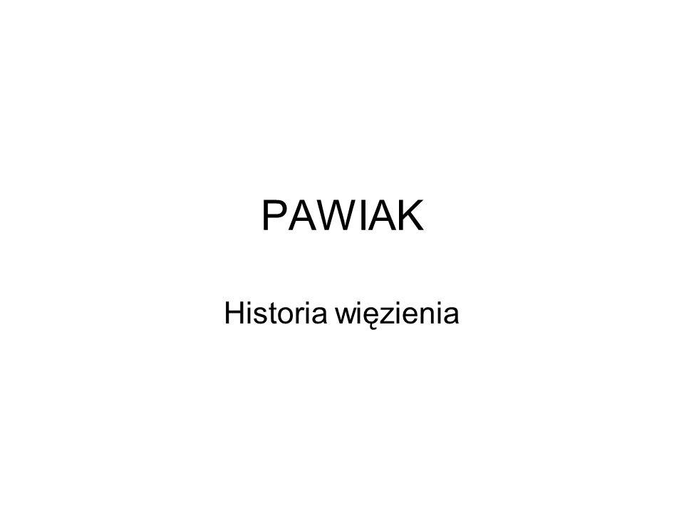 PAWIAK Historia więzienia
