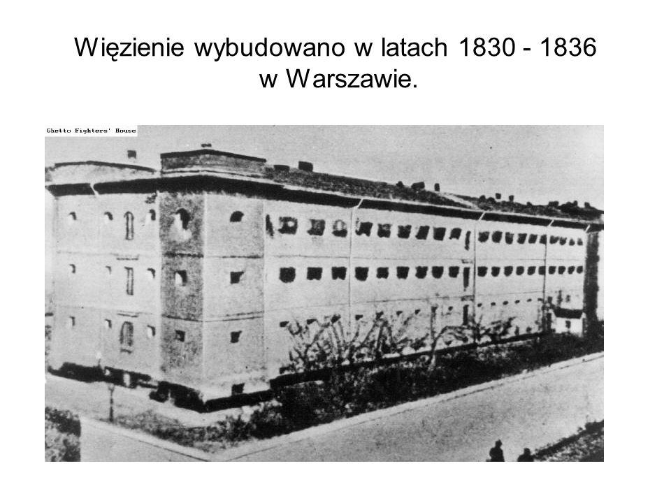 Więzienie wybudowano w latach 1830 - 1836 w Warszawie.