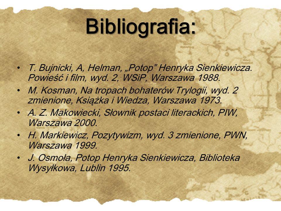 """Bibliografia: T. Bujnicki, A, Helman, """"Potop Henryka Sienkiewicza. Powieść i film, wyd. 2, WSiP, Warszawa 1988."""