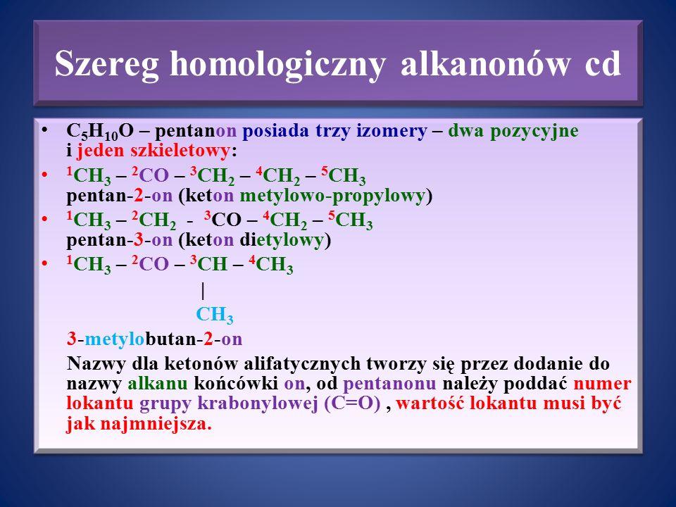 Szereg homologiczny alkanonów cd