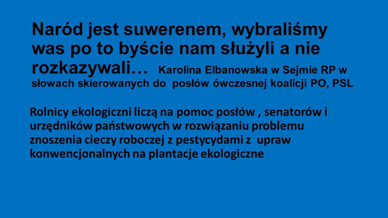Naród jest suwerenem, wybraliśmy was po to byście nam służyli a nie rozkazywali… Karolina Elbanowska w Sejmie RP w słowach skierowanych do posłów ówczesnej koalicji PO, PSL