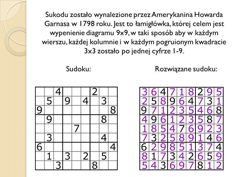Sukodu zostało wynalezione przez Amerykanina Howarda Garnasa w 1798 roku.