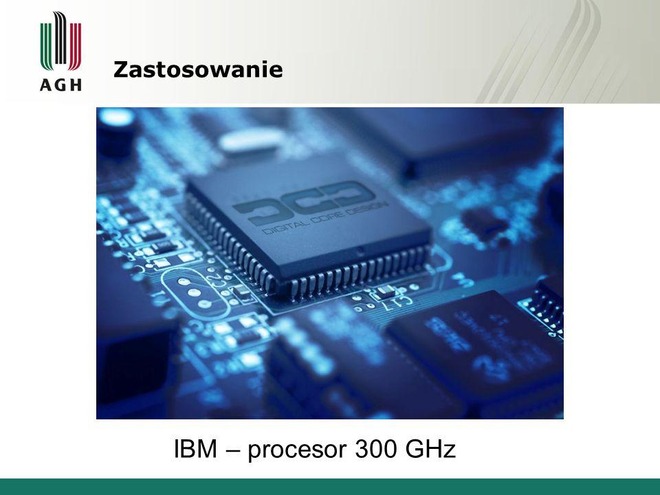 Zastosowanie IBM – procesor 300 GHz
