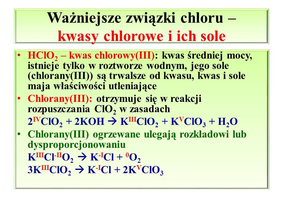 Ważniejsze związki chloru – kwasy chlorowe i ich sole