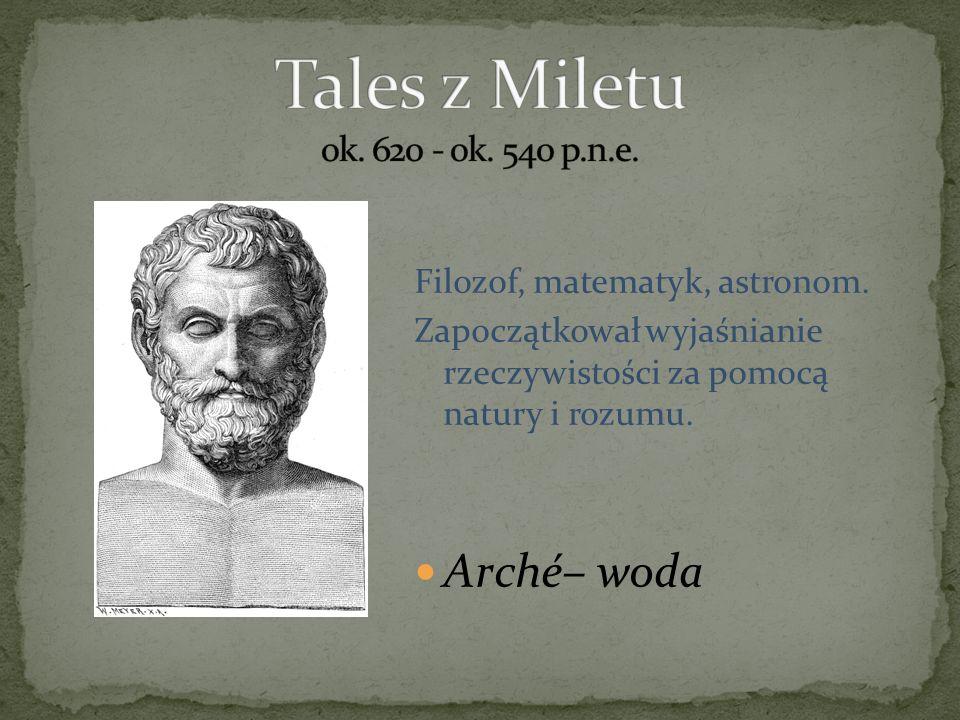 Tales z Miletu ok. 620 - ok. 540 p.n.e.