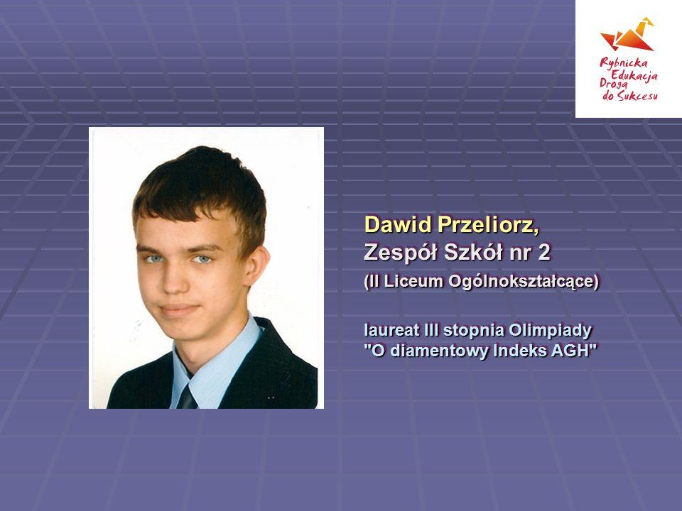 Dawid Przeliorz, Zespół Szkół nr 2