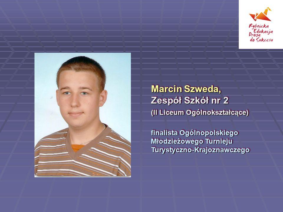 Marcin Szweda, Zespół Szkół nr 2