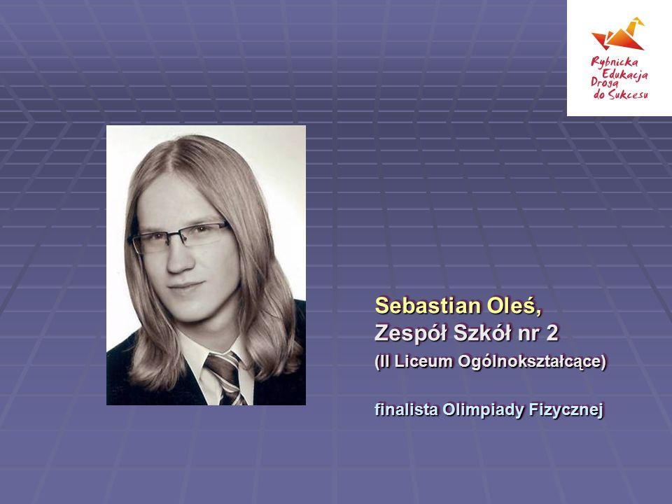 Sebastian Oleś, Zespół Szkół nr 2 (II Liceum Ogólnokształcące)